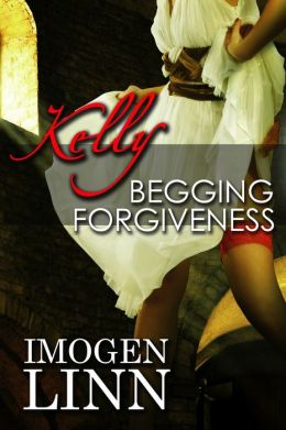 Kelly, Begging Forgiveness (Spanking Priest Erotica)