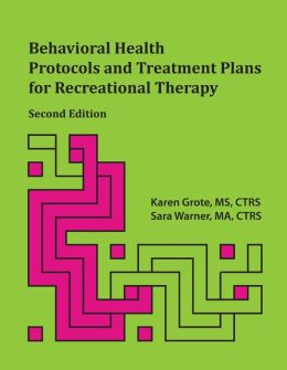 Behavioral Health Protocols and Treatment Plans for Recreational Therapy, Second Edition