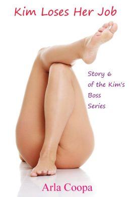 Kim Loses Her Job: Story 6 of the Kim's Boss Series