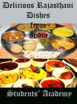 Delicious Rajasthani Dishes from India