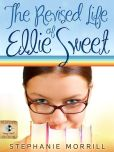 The Revised Life of Ellie Sweet