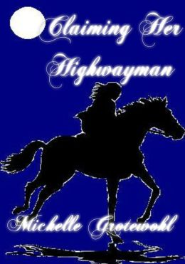 Claiming Her Highwayman