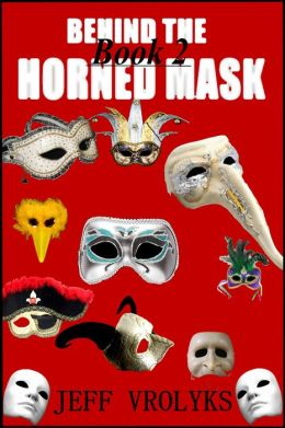 Behind The Horned Mask: Book 2