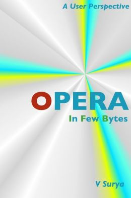 Opera: In Few Bytes