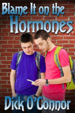 Blame It on the Hormones