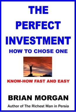 The Perfect Investment: How to Chose One