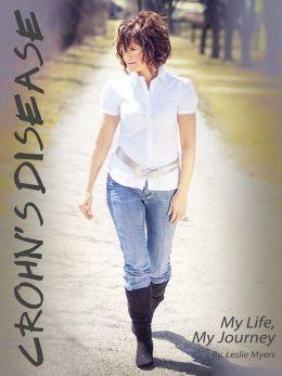 Crohn's Disease: My Life, My Journey