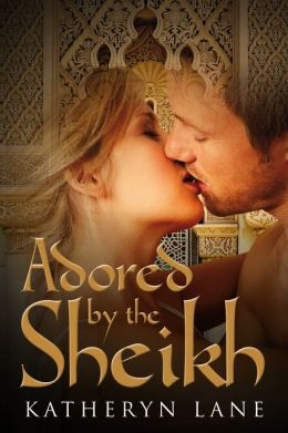 Adored By The Sheikh (Book 1 of The Sheikh's Beloved)