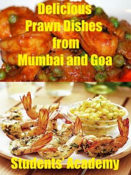 Delicious Prawn Dishes from Mumbai and Goa