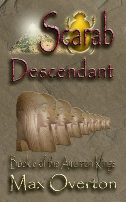 The Amarnan Kings Book 6: Scarab - Descendant