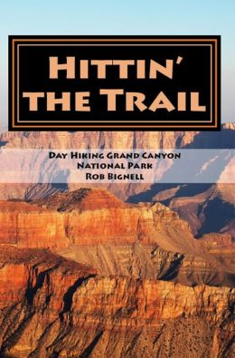 Hittin' the Trail: Day Hiking Grand Canyon National Park