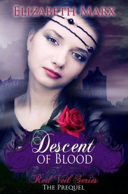 Descent of Blood, The Red Veil Series, The Prequel