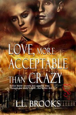 Love, More Acceptable Than Crazy