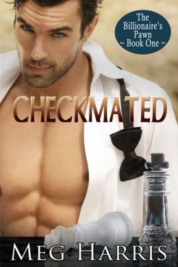 Checkmated (The Billionaire's Pawn #1)