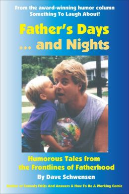 Father's Days... and Nights: Humorous Tales from the Frontlines of Fatherhood
