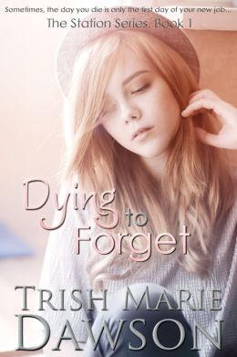 Dying to Forget, Book 1 of The Station Series