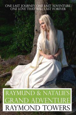 Raymund And Natalie's Grand Adventure
