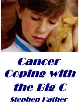 Cancer: Coping with the Big C
