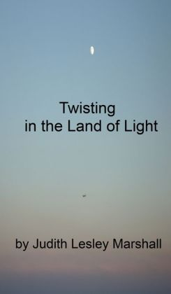 Twisting in the Land of Light