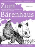 Book Cover Image. Title: Learning German through Storytelling:  Zum Barenhaus - a detective story for German language learners (for intermediate and advanced students), Author: Andre Klein