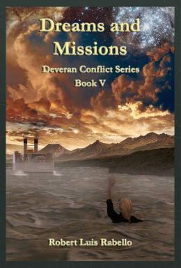 Dreams and Missions: Deveran Conflict Series Book Five