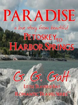 Paradise 1: A Love Story from Petoskey to Harbor Springs