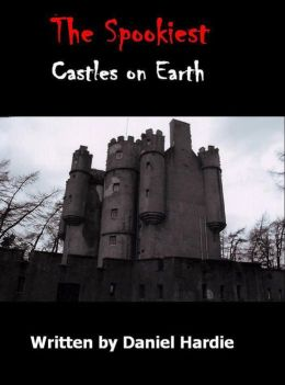 The Spookiest Castles on Earth