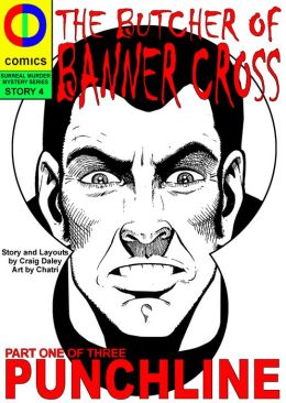 The Butcher of Banner Cross Part One: Punchline