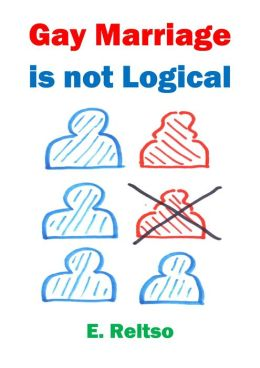Gay Marriage is not Logical