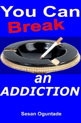 You Can Break An Addiction