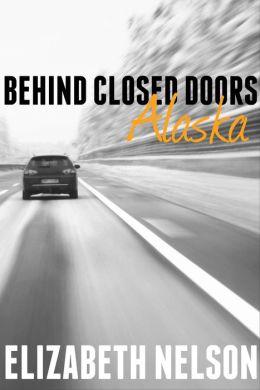 Behind Closed Doors: Alaska