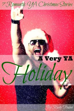 A Very YA Holiday: 7 Romantic YA Christmas Stories