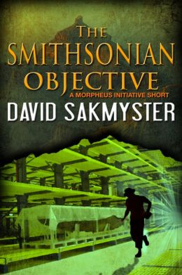The Smithsonian Objective: A Morpheus Iniative Short Story