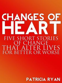 Changes of Heart