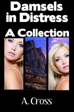Damsels in Distress: A Collection