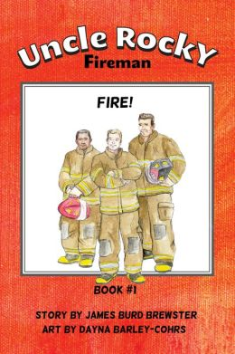 Uncle Rocky, Fireman: Book 1 - Fire!
