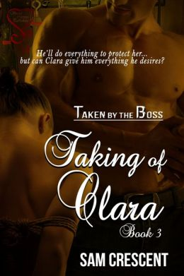 The Taking of Clara 3: Taken by the Boss