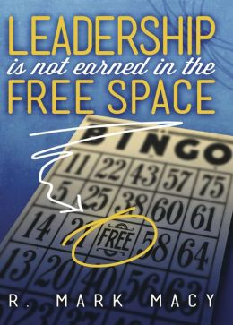 Leadership is Not Earned in the Free Space