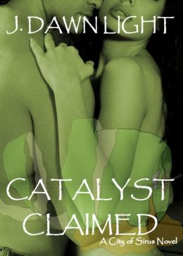 Catalyst Claimed (City of Sirus Book 2)