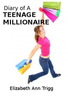 Diary of A Teenage Millionaire
