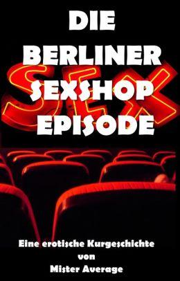 Die Berliner Sexshop Episode
