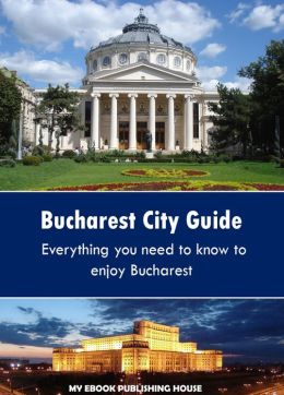 Bucharest City Guide
