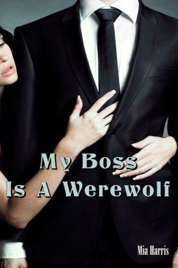 My Boss Is A Werewolf (Paranormal BBW Erotic Romance - Billionaire, Alpha Mate)