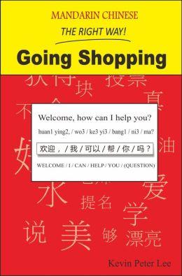 Mandarin Chinese The Right Way! Going Shopping