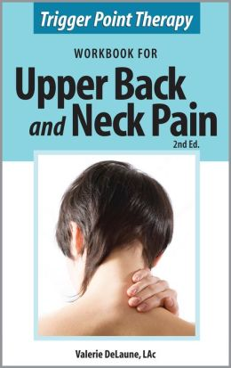 Trigger Point Therapy Workbook for Upper Back and Neck Pain (2nd Ed)
