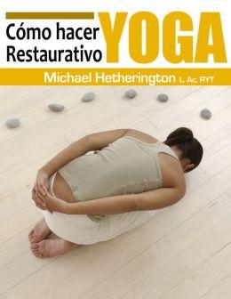 Cómo hacer Yoga Restaurativa