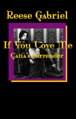 If You Love Me: Catia's Surrender