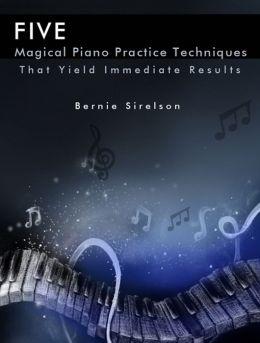 Five Magical Piano Practice Techniques