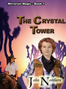 Mirrorsin Magick: Book 1 - The Crystal Tower