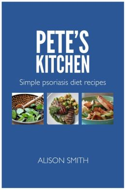 Pete's Kitchen: Simple Psoriasis Diet Recipes